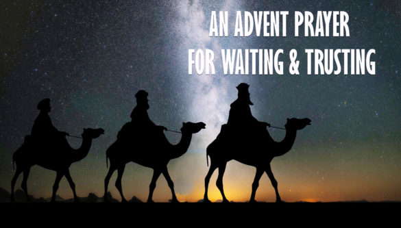 an-advent-prayer-for-waiting-and-trusting