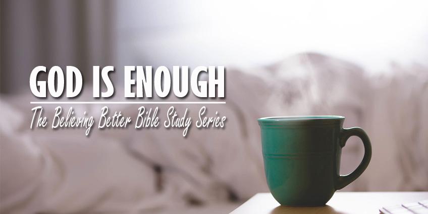 BelievingBetter-Week13-FeaturedImage-God-Alone-Is-Enough