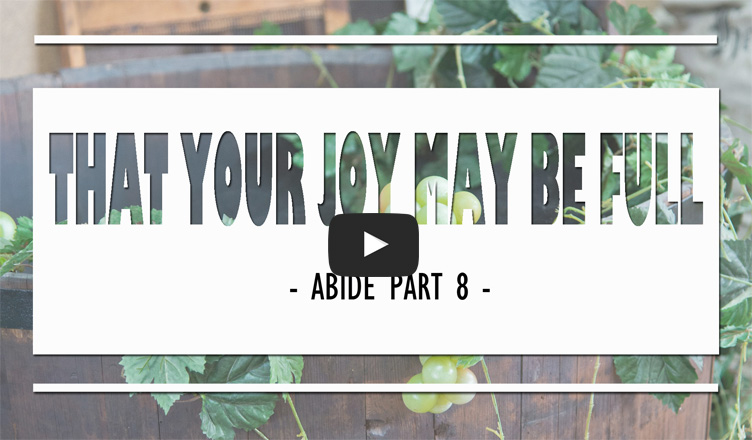 Abide-Part8-That-Your-Joy-May-Be-Full