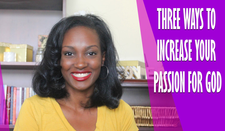 3-ways-to-increase-your-passion-for-God-Thumbnail